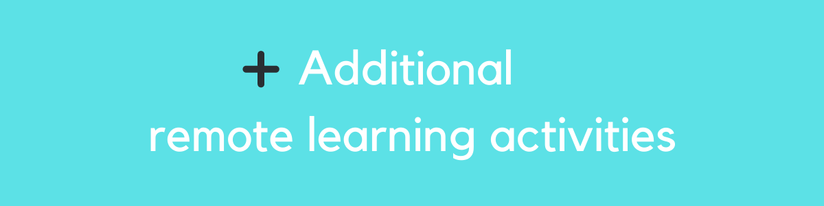 Additional remote Learning Activities